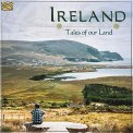 Ireland - Tales of our Land — CD