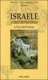 Israele e Territori Palestinesi la Terra Promessa