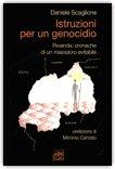 Istruzioni per un genocidio - Rwanda: cronache di un massacro evitabile