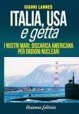 EBOOK - ITALIA, USA E GETTA I nostri mari: discarica americana per ordigni nucleari di Gianni Lannes