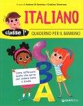 Italiano - Classe 1 - Quaderno per il Bambino - Libro