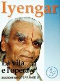 Iyengar - La Vita e l'Opera  - Libro