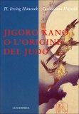 Jigoro Kano o l'Origine del Judo  — Libro