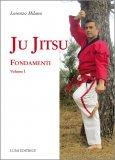 Ju Jitsu. Fondamenti - Vol. 1 — Libro