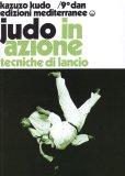 Judo in Azione - Tecniche di Lancio  - Libro