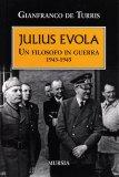 Julius Evola - Un filosofo in Guerra 1943-1945 - Libro