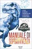 Jurassic World - Manuale di Sopravvivenza - Libro