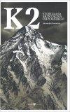 K2 - La Storia della Montagna Selvaggia - Libro