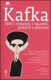 Kafka - Tutti i Romanzi, i Racconti, Pensieri e Aforismi