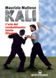 Kali - L'Arte del Combattimento Totale Filippino  - Libro