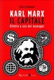 Karl Marx Il Capitale Riletto a Uso dei Manager  - Libro