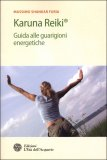 KARUNA REIKI Guida alle guarigioni energetiche di Massimo Shankar Furia