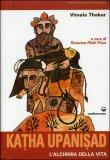 Katha Upanisad - l'Alchimia della Vita — Libro