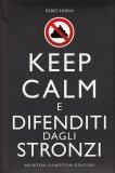 Keep Calm e Difenditi dagli Stronzi - Libro