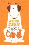 Keep Calm e Gioca con il tuo Cane — Libro