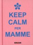Keep Calm per Mamme  - Libro
