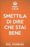 Keep Calm & Smettila di Dire che Stai Bene - Libro