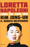 Kim Jong-un - Il Nemico Necessario - Libro