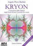 Video Corso - Kryon - Costruzione della Galassia degli Esseri di Luce Coscienti di Se Stessi