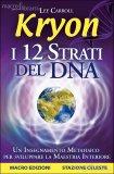 Kryon - I 12 Strati del Dna  - Libro