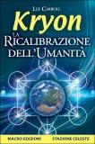 Kryon - La Ricalibrazione dell'Umanità  - Libro