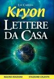 KRYON - LETTERE DA CASA di Lee Carroll, Kryon