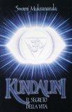 Kundalini - Il Segreto della Vita  - Libro