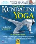 KUNDALINI YOGA 10 sequenze speciali - Posizioni e movimenti per riattivare il flusso energetico nei meridiani e alimentare gli organi collegati di Satya Singh