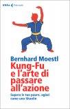Kung-fu e l'Arte di Passare all'Azione — Libro