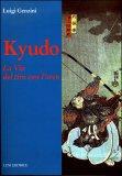 Kyudo - La Via del Tiro con l'Arco  - Libro