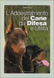 L'addestramento del Cane da Difesa e Utilità