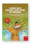 L'albero delle stagioni e altre storie per imparare  - Libro