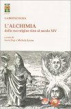 L'Alchimia dalla Sua Origine sino al Secolo XIV - Libro