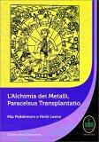 L'alchimia dei Metalli, Paracelsus Transplantatio - Libro