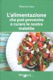 L'Alimentazione che può Prevenire e Curare le Nostre Malattie — Libro