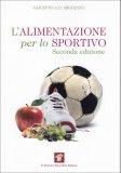 L'alimentazione per lo Sportivo  - Libro