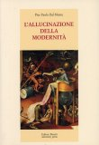 L'allucinazione della Modernità  — Libro