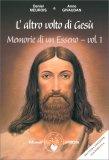 L'ALTRO VOLTO DI GESù - MEMORIE DI UN ESSENO - VOL. 1 Seconda edizione aggiornata di Daniel Meurois, Anne Givaudan