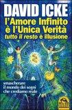 L'Amore Infinito è l'unica Verità.. tutto il resto è illusione  - Libro