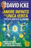 L'Amore Infinito è l'Unica Verità Tutto il Resto è Illusione — Libro