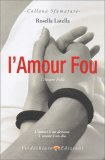 L'Amore Folle - L'Amour Fou - Libro