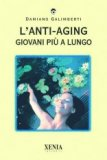 L'anti-aging - Giovani più a Lungo  - Libro