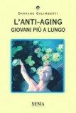 L'anti-aging - Giovani più a Lungo