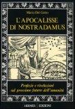 L'APOCALISSE DI NOSTRADAMUS — MANUALI PER LA DIVINAZIONE Profezie e rivelazioni sul prossimo futuro dell'umanità di Mario Del Gatto