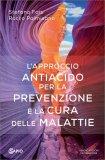 L'Approccio Antiacido per la Prevenzione e la Cura delle Malattie - Libro