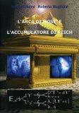 L'arca di Mosè e l'Accumulatore di Reich  - Libro