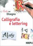 L'Arte del Disegno - Calligrafia e Lettering — Libro