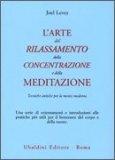 L'arte del Rilassamento, della Concentrazione e della Meditazione  - Libro