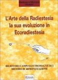 L'Arte della Radiestesia - La sua evoluzione in Ecoradiestesia — Manuali per la divinazione