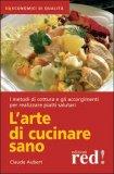 L'arte di Cucinare Sano   - Libro
